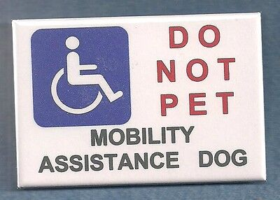 DO NOT PET MOBILITY ASSISTANCE DOG -  pin button instead service dog patch