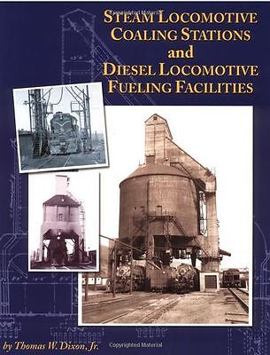 Steam and Diesel Locomotive Terminals and Service Facilities by Thomas W. Dixon