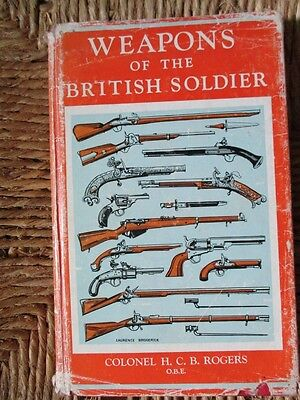 WEAPONS OF THE BRITISH SOLDIER by Rogers