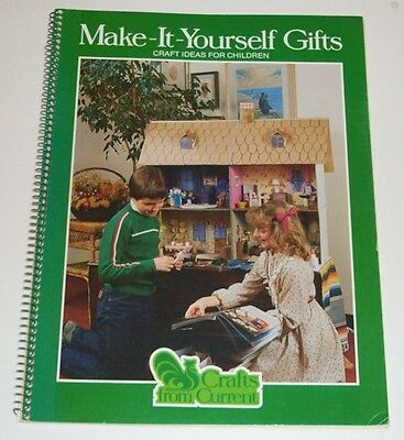 Make-It-Yourself Gifts Book ~ Craft Ideas For Children (Doll House, Soaps, Toys)
