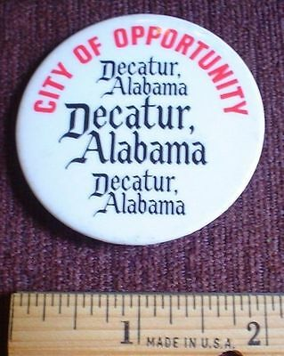 """Vintage Decatur Alabama Button Pinback """"city Of Opportunity"""""""