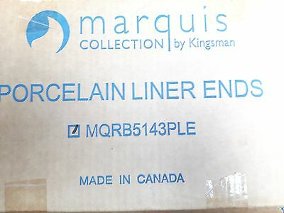 MQRB5143PLE Marquis Collection by Kingsman Porcelain Liner Ends