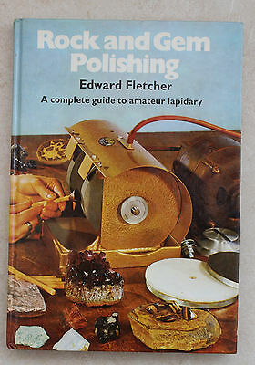 ROCK and GEM POLISHING - a complete guide to amateur lapidary by EDWARD FLETCHER
