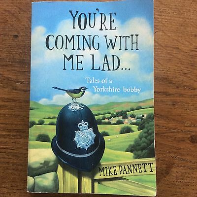Youre coming with me lad Tales of a Yorkshire Bobby Mike Pannett Police Book