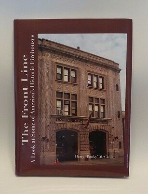 The Front Line: A Look at America's Historic Firehouses, Harry McClellan 2006