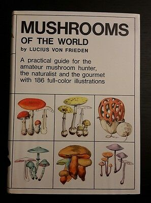 MUSHROOMSOF THE WORLDby LUCIUS VON FRIEDEN