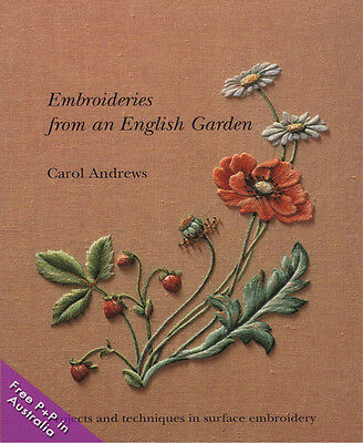 NEW Embroideries From An English Garden by Carol Andrews.   Projects and techniq