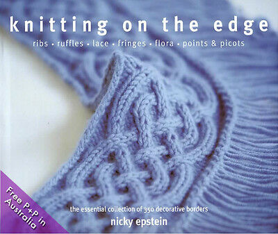 NEW Knitting On The Edge by Nicky Epstein. [Hardcover]