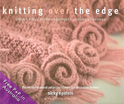 NEW Knitting Over The Edge by Nicky Epstein. [Hardcover]