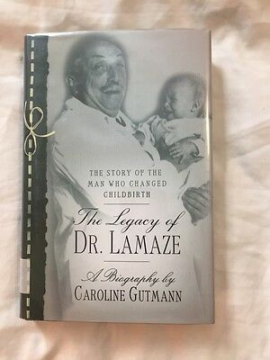 The Legacy of Dr. Lamaze, by Caroline Gutmann HCDJ First US Edition 2001