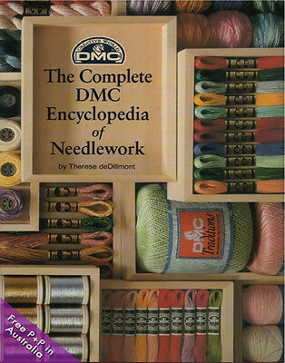 NEW The Complete DMC Encyclopedia of Needlework by Therese deDillmont