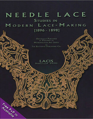 NEW Needle Lace Studies in Modern Lace-Making 1896 - 1898 by The Butterick Publi