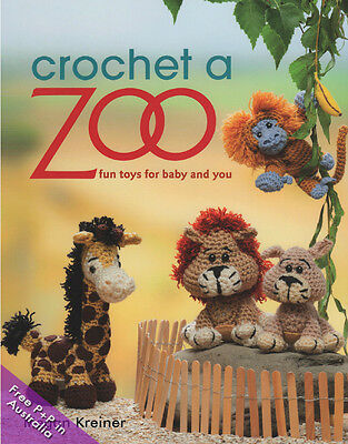 Crochet a Zoo, Fun Toys for Baby and You by Megan Kreiner