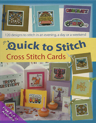 NEW Quick to Stitch Cross Stitch Cards, 120 Designs to Stitch in an Evening, a D