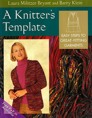 NEW A Knitters Template: Easy Steps To Great-Fitting Garments by L. Bryant & B.
