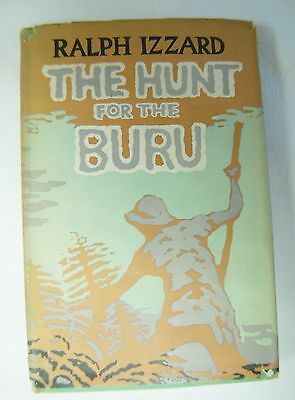 THE HUNT FOR THE BURU by RALPH IZZARD ASSAM INDIA 1951 first edition