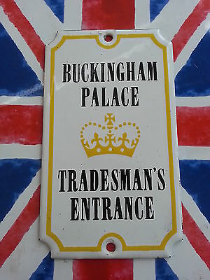 "Porcelain Enamel Sign from 1970s "" Buckingham Palace Tradesman's Entrance """