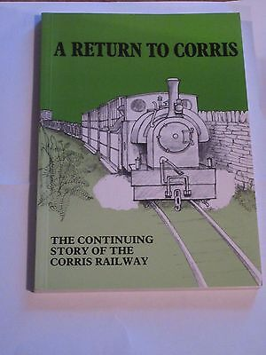 A Return to Corris : The continuing story of ..., The Corris Railway S Paperback