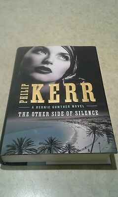 The Other Side of Silence by Philip Kerr ~ A Bernie Gunther Novel HCDJ NEW!!
