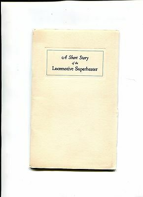 Vintage Booklet SHORT STORY OF THE LOCOMOTIVE SUPERHEATER 1929 Elesco