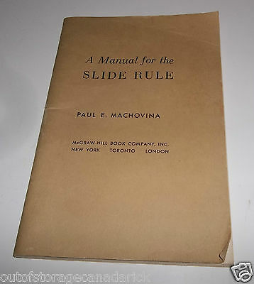 A Manual for the Slide Rule Paul E. Machovina First Edition Paper Back 1950