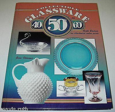 Collectible Glassware from the 40s 50s 60s Sixth Edition Gene Florence w Price