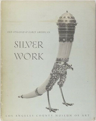 Antique Silver in California Collections. Old English & American -LACMA 1962