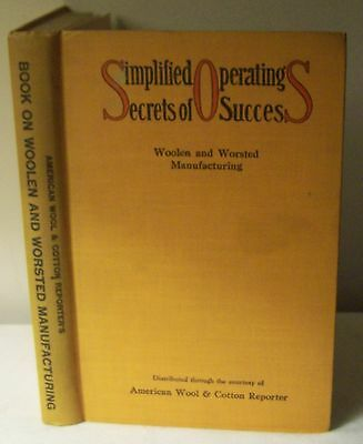 Rare 1928 Simplified Operating Secrets Of Success Woolen, Worsted Manufacturing