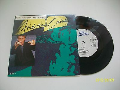 """ANDREW CAINE What Do We Say To Each Other 7"""" B/w Dancing Under A Midnight Sun"""