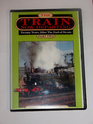 The Train Now Departing Part Two 20 Years After The End Of Steam Narated Dvd