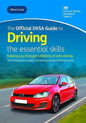 The Official DVSA Guide to Driving: The Essential Skills - Most Recent Edition