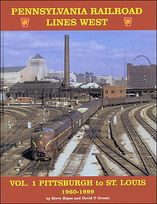 Pennsylvania Railroad Lines West, Vol. 1: PITTSBURGH to ST. LOUIS 1960-1999, NEW