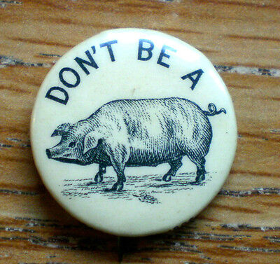"""Humorous 1896? Don't Be A Pig 7/8"""" Cello High Admiral Cigarettes Pin Prick"""