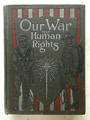VINTAGE WWI OUR WAR FOR HUMAN RIGHTS BOOK by FREDERICK DRINKER 1917