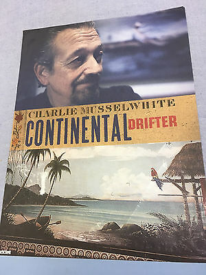 Charlie Musselwhite , Poster , excelent condition,  Continental Drifter