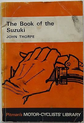 The Book of the Suzuki by John Thorpe Pitman's Motor Cyclists' Library - 1967