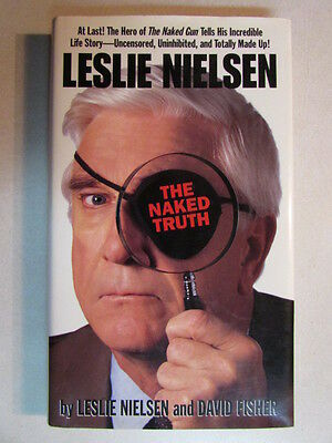 Leslie Nielsen The Naked Truth Hardcover Book Hand Autographed 100% Authentic