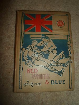 Red White And Blue or Dick's Enemy by Edith Cowper Circa Early 1900's