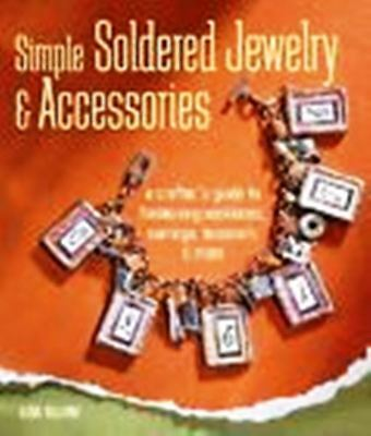 Simple Soldered Jewelry and Accessories Book