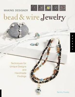Bead and Wire Jewelry - Techniques for Unique Designs Book