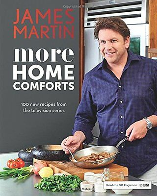 More Home Comforts: 100 new recipes from the television series,James Martin,New