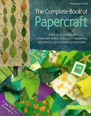 NEW The Complete Book Of Papercraft by Lynne Garner