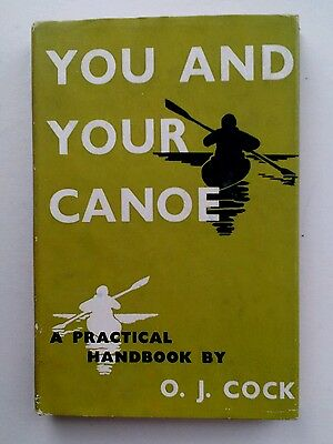 Vintage Book You and Your Canoe by O J Cock Handbook 1956 Illustrated