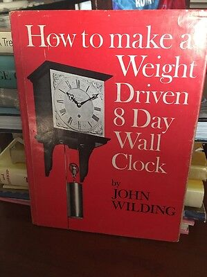 how to make a weight driven 8 day wall clock by john Wilding 1972