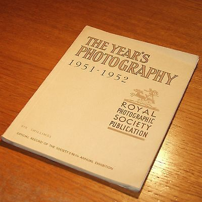 The YEAR'S PHOTOGRAPHY 1951 - 1952 ROYAL PHOTOGRAPHIC SOCIETY publication
