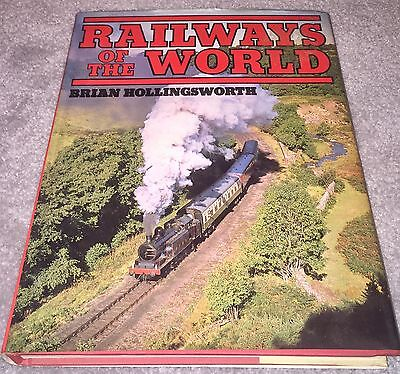 'Railways of the World' by Brian Hollingsworth, Trains, Travel, CoffeeTable Book
