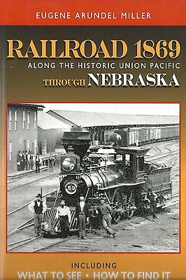 Railroad 1869 -- Along the Historic Union Pacific Through NEBRASKA