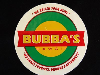 "Bubba's Burgers Hawaii ""we Relish Your Buns"",""we Cheat Tourist,drunks,attorneys"""