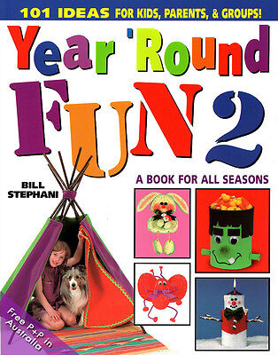 Year 'Round Fun 2: A Book for All Seasons by Bill Stephani