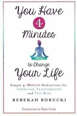 You Have 4 Minutes to Change Your Life by Rebekah Borucki NEW